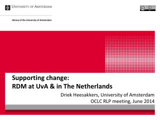 Supporting change:  RDM at UvA & in The Netherlands