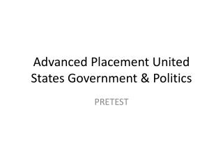 Advanced Placement United States Government & Politics