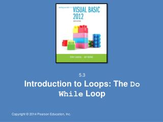 Introduction to Loops: The  Do While  Loop