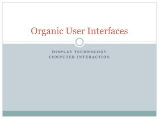 Organic User Interfaces