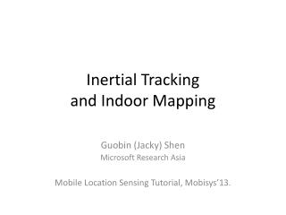 Inertial Tracking  and Indoor Mapping