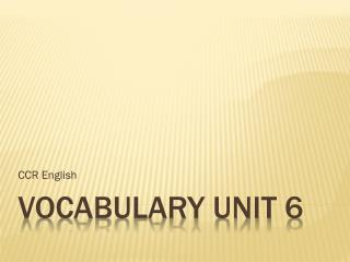 Vocabulary unit 6