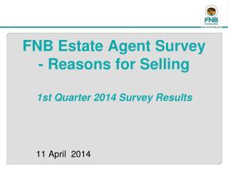 FNB Estate Agent Survey - Reasons for Selling 1st Quarter 2014 Survey Results