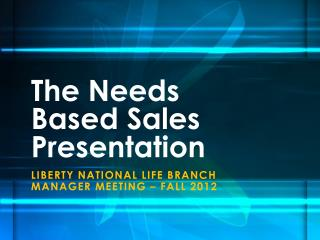 The Needs Based Sales Presentation