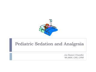 Pediatric Sedation and Analgesia