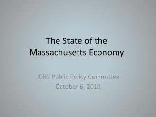 The State of the  Massachusetts Economy