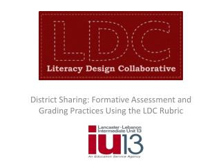 District Sharing: Formative Assessment and Grading Practices Using the LDC Rubric