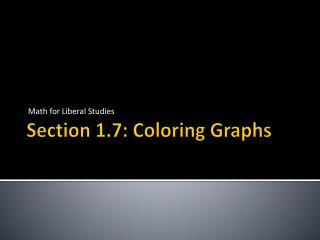 Section 1.7: Coloring Graphs