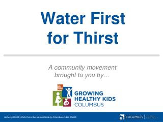 Water First  for Thirst