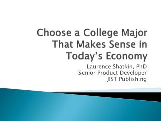 Choose a  College  Major That Makes Sense in Today's Economy