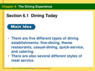 There are five different types of dining establishments: fine-dining, theme restaurants, casual-dining, quick-service,