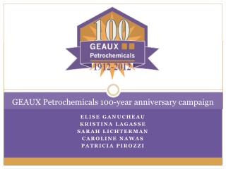 GEAUX Petrochemicals 100-year anniversary campaign