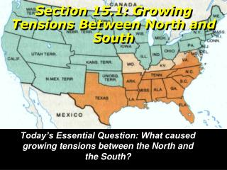 Section 15.1: Growing Tensions Between North and South