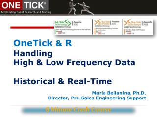OneTick  &  R Handling  High  & Low Frequency  Data  Historical  & Real-Time