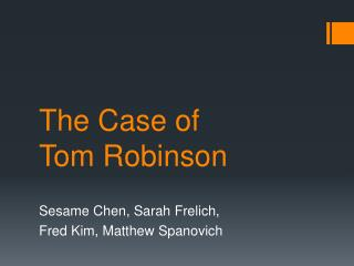 The Case of  Tom Robinson