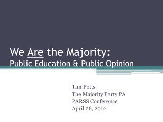We  Are  the Majority: Public Education & Public Opinion
