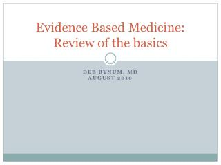 Evidence Based Medicine: Review of the basics