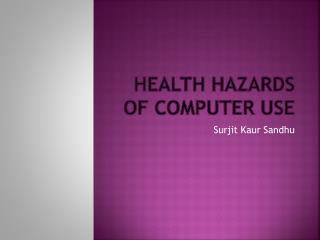 Health Hazards of Computer Use