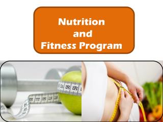 Nutrition  and  Fitness Program