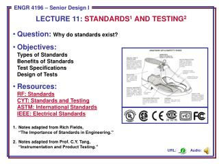 Question:  Why do standards exist? Objectives: Types of Standards Benefits of Standards Test Specifications Design of Te