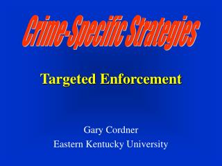 Targeted Enforcement
