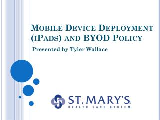 Mobile Device Deployment ( iPads ) and  BYOD  Policy