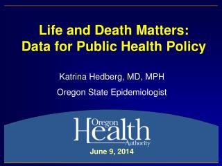Life and Death Matters: Data for Public Health Policy