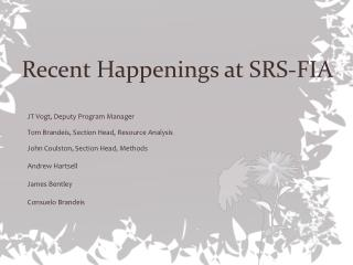 Recent Happenings at SRS-FIA