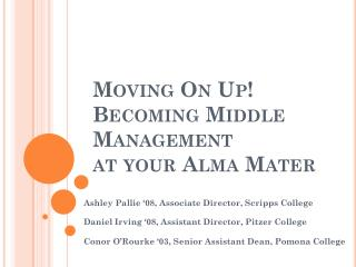 Moving On Up! Becoming  Middle  Management  at your Alma Mater