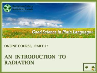 ONLINE COURSE,  PART I : AN  INTRODUCTION  TO RADIATION