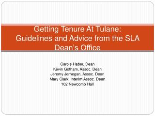 Getting Tenure At Tulane:  Guidelines and Advice from the SLA Dean's Office