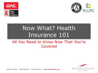 Now What? Health Insurance 101