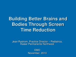 Building Better Brains and Bodies Through Screen Time Reduction