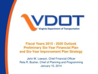 Fiscal Years 2015 - 2020 Outlook Preliminary Six-Year Financial Plan and Six-Year Improvement Plan Strategy