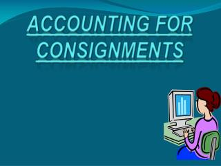 ACCOUNTING FOR CONSIGNMENTS
