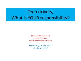 Teen drivers, What is YOUR responsibility?
