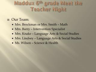 Maddux 6 th  grade Meet the Teacher Night