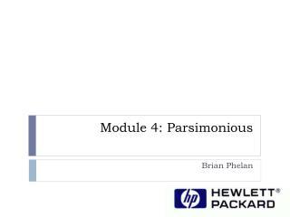 Module 4: Parsimonious