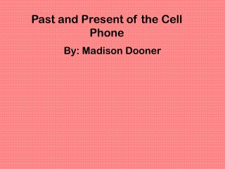 Past and Present of the Cell Phone