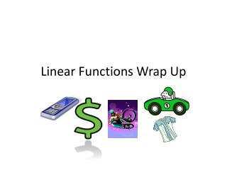 Linear Functions Wrap Up
