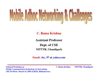C. Rama Krishna Assistant Professor Dept. of CSE NITTTR, Chandigarh Email:  rkc_97 at  yahoo.com