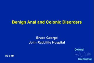 Benign Anal and Colonic Disorders