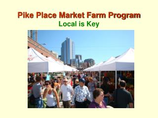 Pike Place Market Farm Program Local is Key