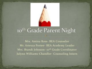 10 th  Grade Parent Night