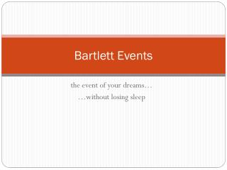 Bartlett Events