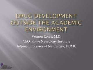 Drug Development Outside the Academic Environment