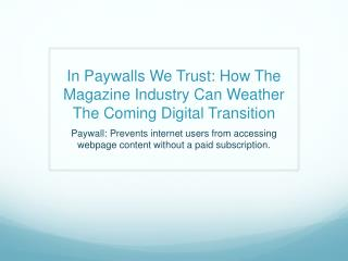 In  Paywalls  We Trust: How The Magazine Industry Can Weather The Coming Digital Transition