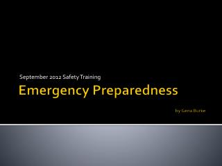 Emergency Preparedness  by Gena Burke