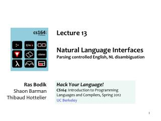 Lecture 13 Natural Language Interfaces Parsing controlled English, NL disambiguation