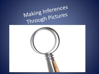Making Inferences  Through  Pictures